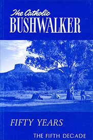 The Catholic Bushwalker: Fifty Years by Jim Barrett