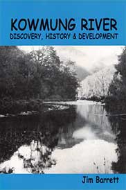 Kowmung River: Discovery, History & Development by Jim Barrett